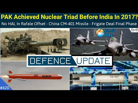 Defence Updates #420 - Pakistan Nuclear Triad, India Frigate Deal Final Phase, China CM-401 Missile