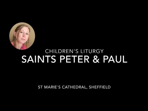 Children's Liturgy / Feast of Saint Peter & Saint Paul / 27th-28th June 2020