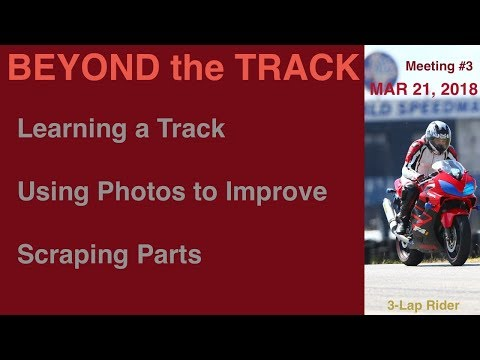 Track Days: Learning a Track, Using Photos to Improve, Scraping Parts (Beyond the Track Mar/2018)
