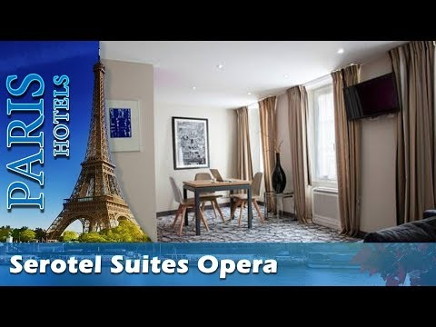 Serotel Suites Opera - Paris Hotels, France