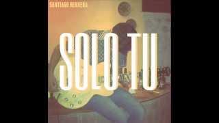 Santiago Herrera - Solo Tu (Acustico)