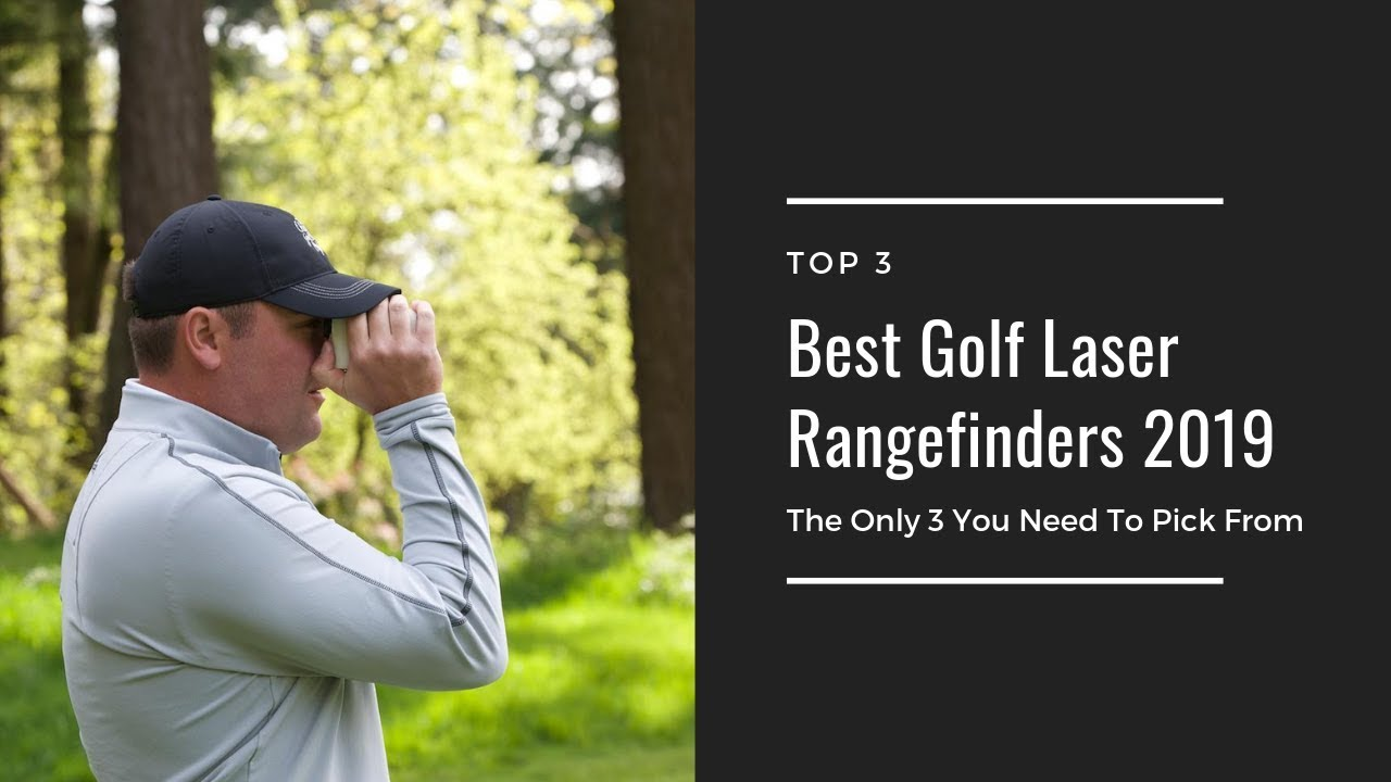 best golf laser rangefinder 2019 Best Golf Laser Rangefinders 2019 | The Only 3 You Need To Choose