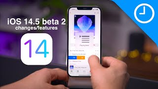 iOS 14.5 beta 2 Changes and Features! What's new?