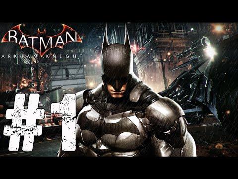 Batman Arkham Knight Walkthrough Part 1 PS4 / XBox One / PC - Gameplay Batman Arkham Knight 1080p HD