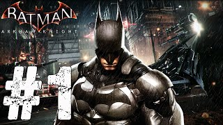 Batman Arkham Knight Walkthrough Part 1 PS4 / XBox One / PC - Gameplay Batman Arkham Knight 1080p HD