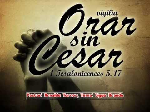 Arnaldo Torres - Sigue Orando (Audio Prédica)