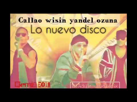 Lo Nuevo Disco Callao Wisin Yandel Ozuna Remix 2018