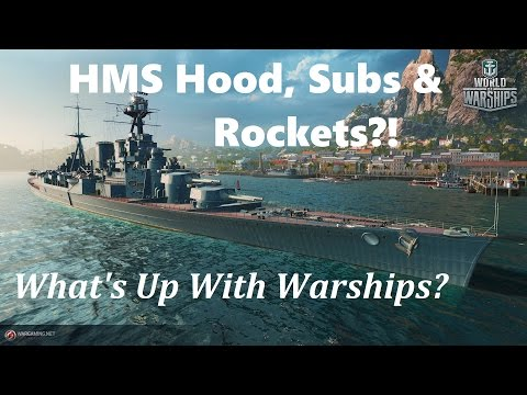 HMS Hood, Subs & Rocket launchers!? - What's Up With Warships?