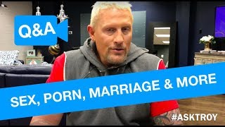 #ASKTROY  |  Sex, Porn, Marriage and More | Q&A w/ Troy Gramling
