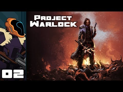 Let's Play Project Warlock - PC Gameplay Part 2 - Nothing Like A Good Boomstick