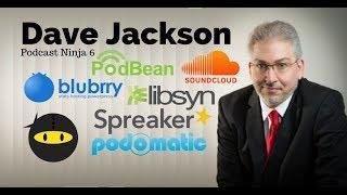 PN6: Dave Jackson - Podcast Media Hosting Platform Breakdown