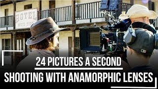 """""""Shooting with Anamorphic Lenses"""" - 24 Pictures A Second"""