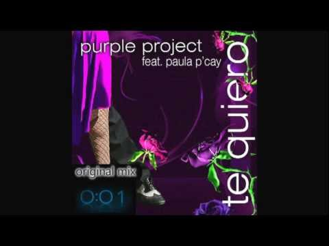 Purple Project feat. Paula P'Cay - Te Quiero (Preview/Medley Original and Remixes)