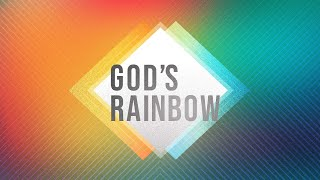 Pastor Mike Wells: God's Rainbow