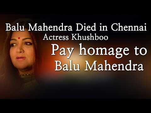 Balu Mahendra Died in Chennai - Actress Khushboo  Pay homage to Balu Mahendra - Red Pix 24x7  Acclaimed director Balu Mahendra who was admitted in Vijaya Hospital due to illness passed away today in the morning. The doctors had said that he was said to be in critical condition when he was admitted today at the hospital.     The 74 year old veteran director was amongst the pioneers of Indian cinema and is also a screenwriter, editor and cinematographer. Filmmakers including Bala, Ameer and Ram visited him at the hospital before he passed away.     Balu Mahendra has won five National Film Awards—two for cinematography, three Filmfare Awards South and numerous state awards from the governments of Kerala, Karnataka and Andhra Pradesh. The ace director, started his career as a cinematographer with 'Nellu' in 1974 and soon made his directional debut in a few years through Kokila, a Kannada film.     Some of his acclaimed films in Tamil include Mullum Malarum (as Cinematographer), Azhiyadha Kolangal, Moodu Pani and Moondram Pirai. He has worked with the likes of Rajinikanth, Kamal Haasan and Dhanush as well. Balu Mahendra made his onscreen debut last year with 'Thalaimuraigal' and received good response for his acting skillsAcclaimed director Balu Mahendra who was admitted in Vijaya Hospital due to illness passed away today in the morning. The doctors had said that he was said to be in critical condition when he was admitted today at the hospital.     The 74 year old veteran director was amongst the pioneers of Indian cinema and is also a screenwriter, editor and cinematographer. Filmmakers including Bala, Ameer and Ram visited him at the hospital before he passed away.     Balu Mahendra has won five National Film Awards—two for cinematography, three Filmfare Awards South and numerous state awards from the governments of Kerala, Karnataka and Andhra Pradesh. The ace director, started his career as a cinematographer with 'Nellu' in 1974 and soon made his directional debut in a few years through Kokila, a Kannada film.     Some of his acclaimed films in Tamil include Mullum Malarum (as Cinematographer), Azhiyadha Kolangal, Moodu Pani and Moondram Pirai. He has worked with the likes of Rajinikanth, Kamal Haasan and Dhanush as well. Balu Mahendra made his onscreen debut last year with 'Thalaimuraigal' and received good response for his acting skills   http://www.ndtv.com BBC Tamil: http://www.bbc.co.uk/tamil INDIAGLITZ :http://www.indiaglitz.com/channels/tamil/default.asp  ONE INDIA: http://tamil.oneindia.in BEHINDWOODS :http://behindwoods.com VIKATAN http://www.vikatan.com the HINDU: http://tamil.thehindu.com DINAMALAR: www.dinamalar.com MAALAIMALAR http://www.maalaimalar.com/StoryListing/StoryListing.aspx?NavId=18&NavsId=1 TIMESOFINDIA http://timesofindia.indiatimes.com http://www.timesnow.tv HEADLINES TODAY: http://headlinestoday.intoday.in PUTHIYATHALAIMURAI http://www.puthiyathalaimurai.tv VIJAY TV:http://www.youtube.com/user/STARVIJAY  -~-~~-~~~-~~-~- Please watch: