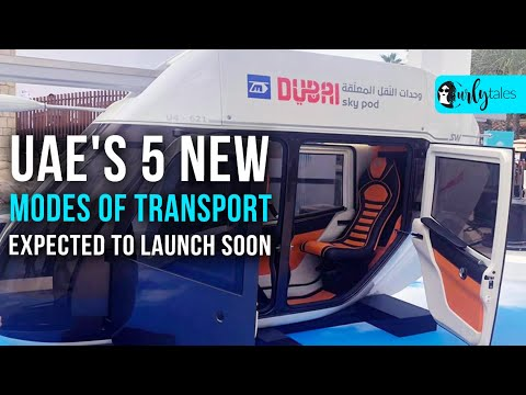 UAE'S 5 New Modes Of Transport Expected To Launch Soon | Curly Tales
