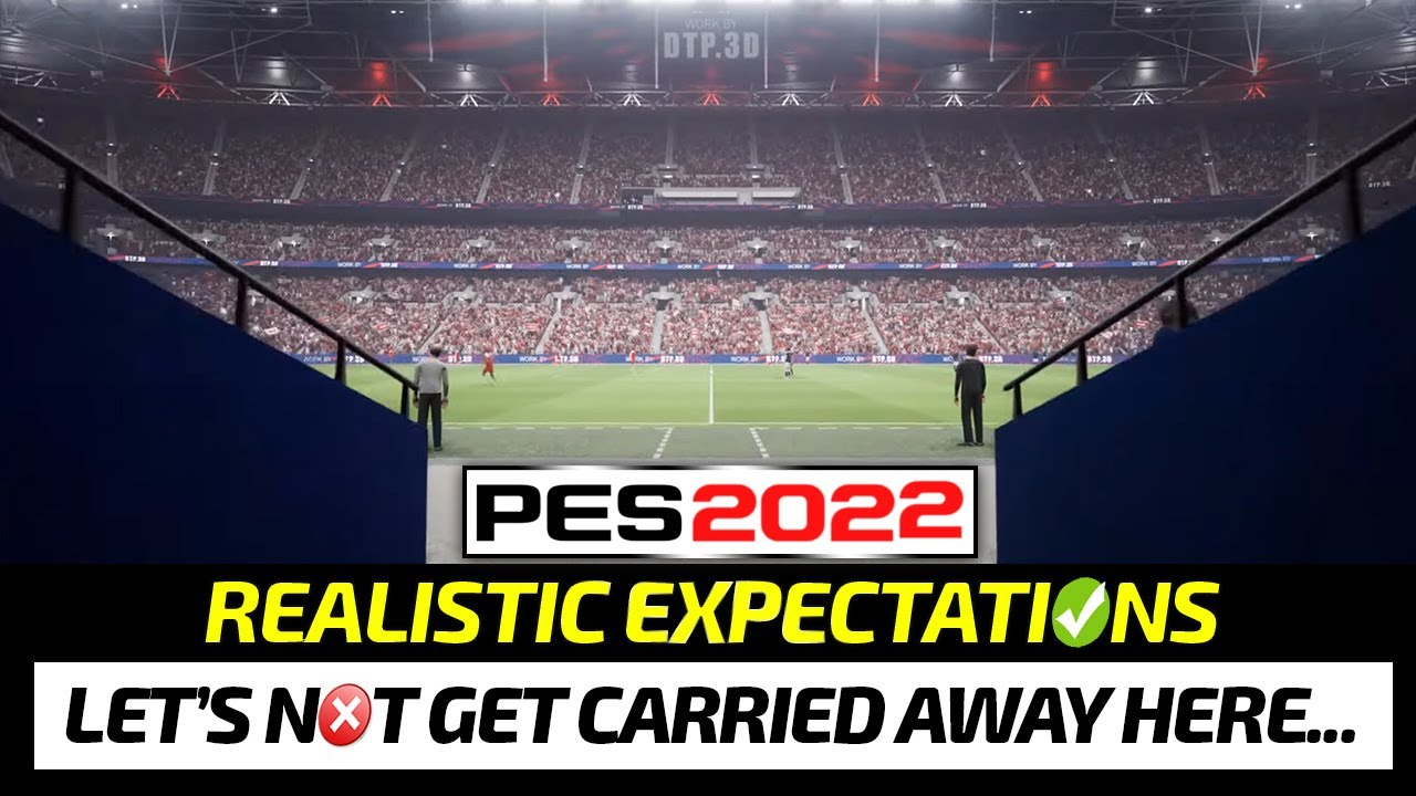 [TTB] PES 2022 REALISTIC EXPECTATIONS - HERE'S WHAT I THINK...