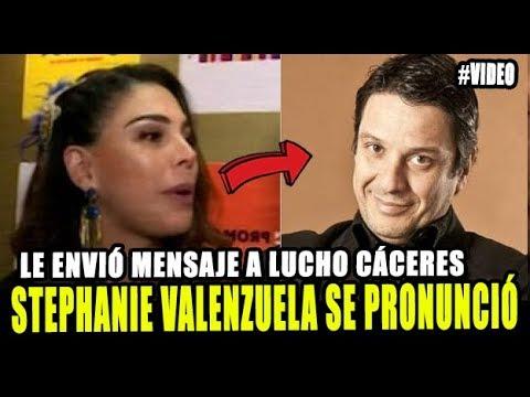 STEPHANIE VALENZUELA LE ENVIÓ MENSAJE A LUCHO CACERES