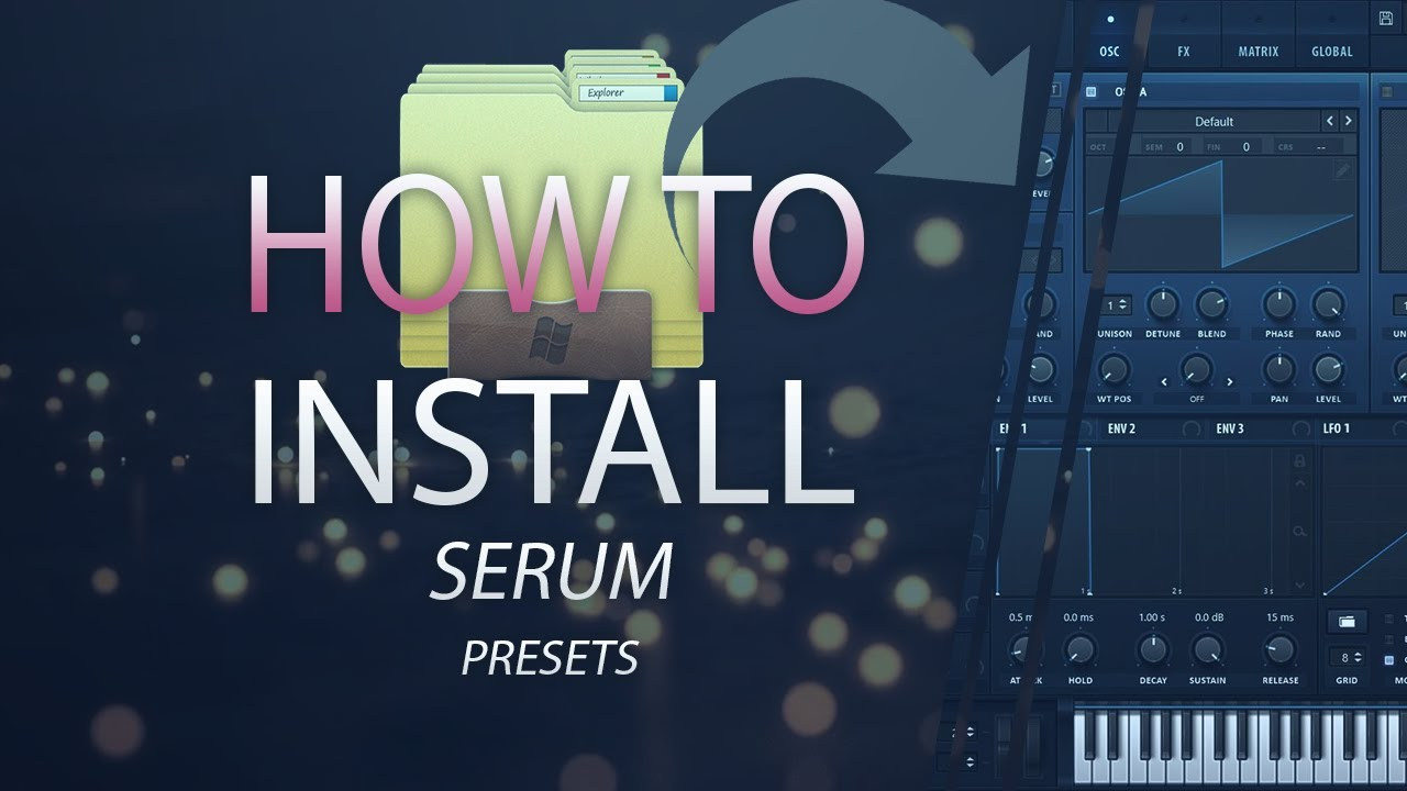How To Install XFER SERUM Presets (For PC) – #Tealcheese