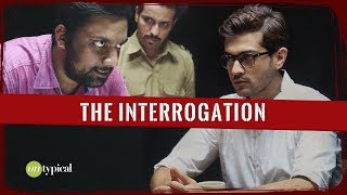 The Interrogation l Gujarati l Ft. Manan Desai l Mitra Gadhvi l Raunaq Kamdar