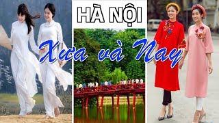 HÀ NỘI Xưa và Nay có gì khác? Du Lịch Hà Nội Việt Nam