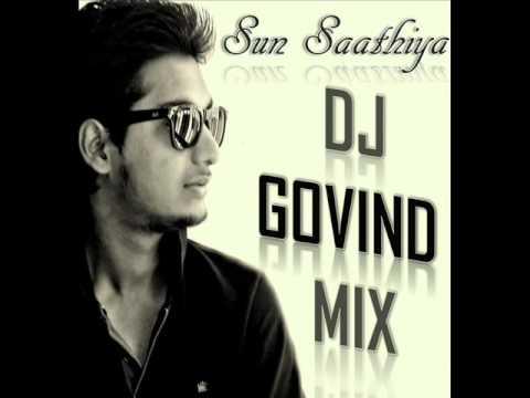 Sun Saathiya (ABCD2) - DJGovind Mix