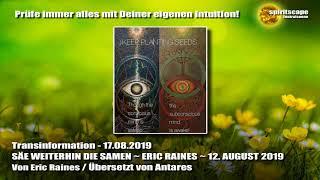 SÄE WEITERHIN DIE SAMEN ~ ERIC RAINES ~ 12. AUGUST 2019 - Transinformation.net