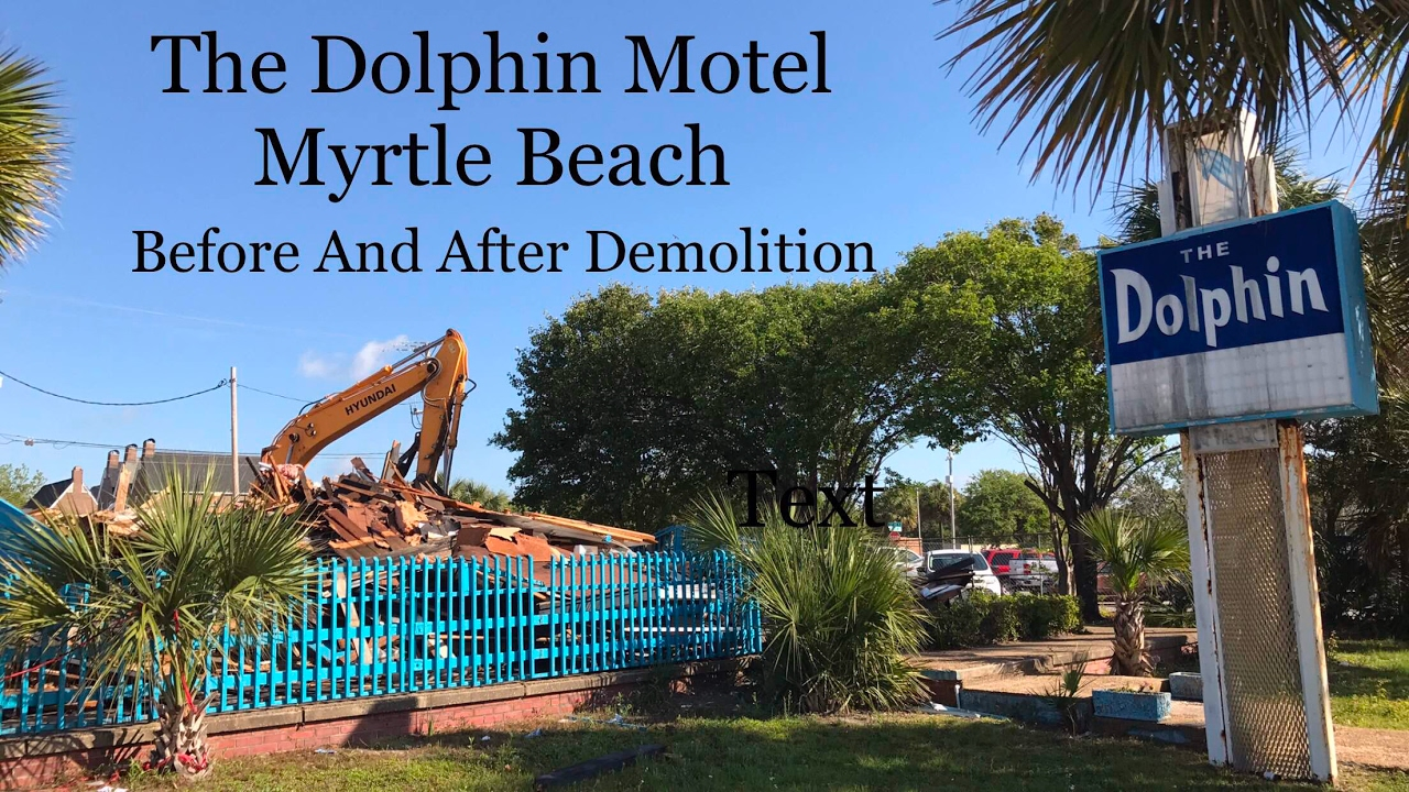 Demolition Of The Dolphin Motel Myrtle Beach You