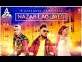 Nazar Lag Jayegi | Official Full Song |Millind Gaba, Kamal Raja||  T - Series