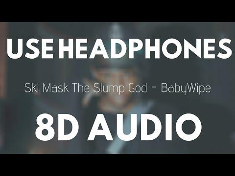 Ski Mask The Slump God - BabyWipe (8D Audio) |