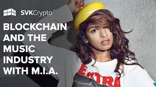 Blockchain and the Music Industry with M.I.A.