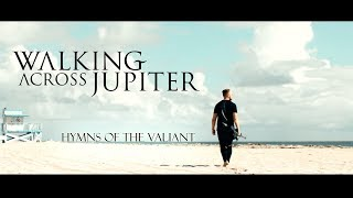 Walking Across Jupiter - Hymns of the Valiant [Official Guitar Playthrough 2018]