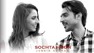 Gambar cover SOCHTA HOON - OFFICIAL VIDEO - JUNAID ASGHAR (2017)