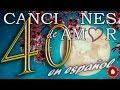 40 canciones de amor en español - Varios artistas