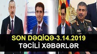 son dƏqİqƏ 3 14 2019 tƏcİlİ xƏbƏrlƏr