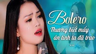 Đỉnh Cao Bolero Buồn Tê Tái Con Tim - Liên Khúc Trữ Tình Bolero Hay Nhất 2019