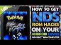 Android: How to Get NDS Pokemon ROM Hacks! (NO COMPUTER) (NO ROOT)