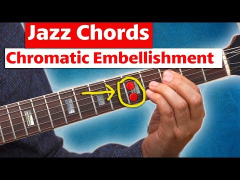 How To Embellish Jazz Chords With Beautiful Chromaticism