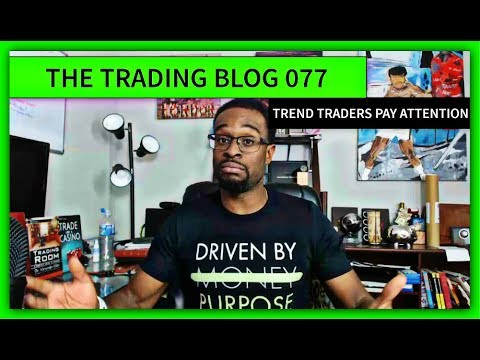 FOREX TRADING BLOG 077 - Trend Traders Pay Attention