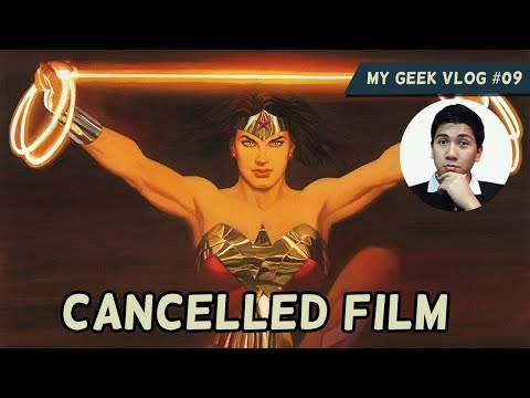 Cancelled Wonder Woman Film (My Geek VLOG #9)
