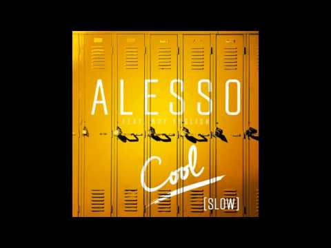 Alesso - Cool (Slow) [Feat. Roy English]