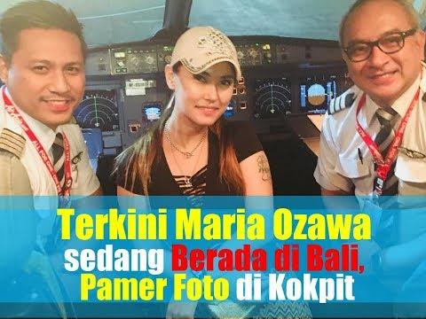 VIDEO: Terkini Maria Ozawa Sedang Berada Di Bali, Pamer Foto Di Kokpit