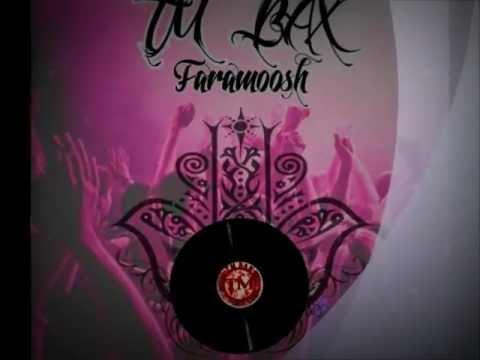 Tm-BAX- Faramoosh  ( REMIX )