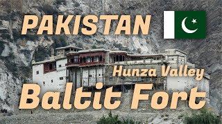 Explore the Baltit Fort in Hunza Valley - Understanding the History of Gilgit-Baltistan in Pakistan