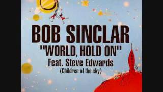 Bob Sinclar ft. Steve Edwards - World, Hold On (Children of the sky) (Sergio Flores Epic Club Mix)