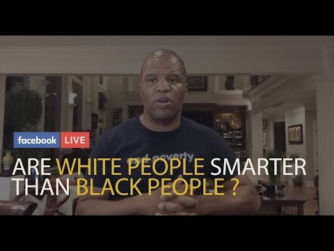 ARE WHITE PEOPLE SMARTER THAN BLACK PEOPLE