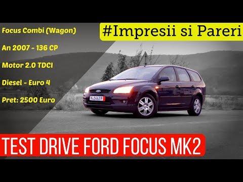 PREZENTARE SI TEST DRIVE FORD FOCUS MK2 2007 COMBI MOTOR DIESEL 2 0