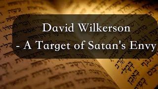 David Wilkerson - A Target of Satan's Envy | Full Sermon