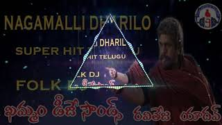 Nagamalli darilo new folk song mix by // dj raviteja// KHAMMAM DJ