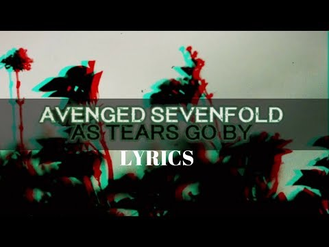 Avenged Sevenfold - As Tears Go By LYRICS